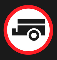 no trailers prohibited sign flat icon vector image vector image