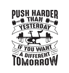 Business quote push harder than yesterday if you vector