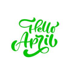 Green calligraphy lettering phrase hello april vector