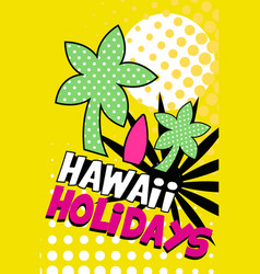hawaii holidays banner bright retro pop art style vector image