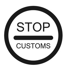 Stop customs sign line icon vector