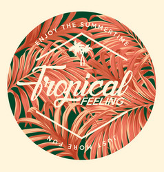 Tropical feeling enjoy summer time vector
