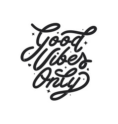 good vibes only motivational typography vector image
