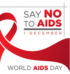 Say no to aids letter for world aids day vector