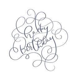 text happy birthday on white background vector image