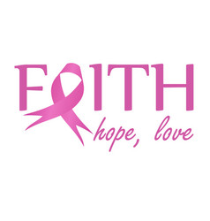 faithhope love- pink ribbon to symbolize breast vector image