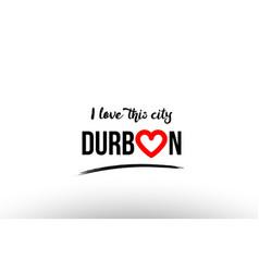 Durban city name love heart visit tourism logo vector