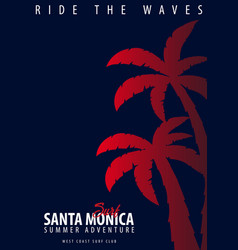santa monica surfing graphic with palms t-shirt vector image