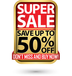 super sale save up to 50 off golden label with vector image