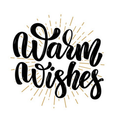 Warm wishes hand drawn motivation lettering quote vector