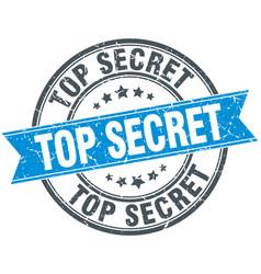 Top secret blue round grunge vintage ribbon stamp vector