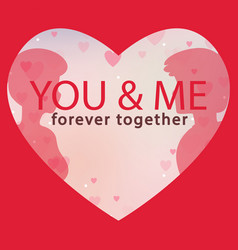 Valentine day you and me forever together i vector