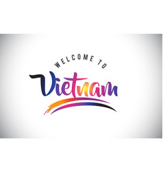 Vietnam welcome to message in purple vibrant vector