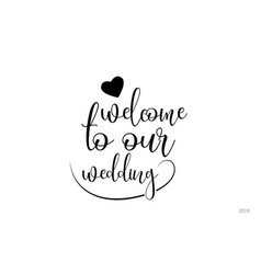 welcome to our wedding typography text with love vector image