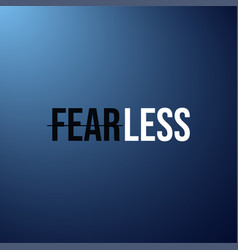 Fearless life quote with modern background vector