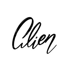 Alien hand drawn lettering isolated template vector