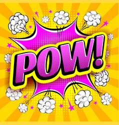 Comic speech bubble with expression word pow vector