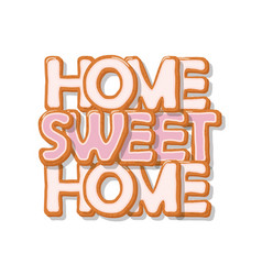 Home sweet home biscuit cartoon hand drawn vector