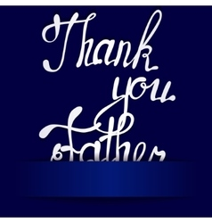 Paper background with lettering thank you Father vector image