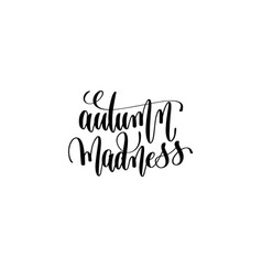 autumn madness hand lettering inscription vector image