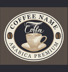 Coffee label with cup in oval frame vector
