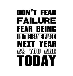 inspiring motivation quote with text do not fear vector image