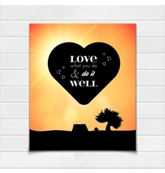 Love what you do and do it well lettering vector image