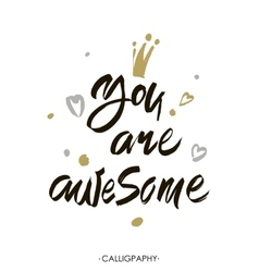 You are awesome modern brush calligraphy vector