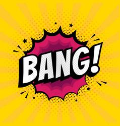 bang sign wording comic speech bubble in pop art vector image