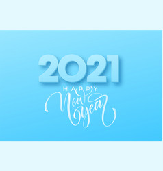 2021 happy new year brush lettering on blue vector image