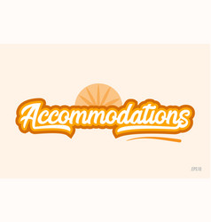Accommodations orange color word text logo icon vector