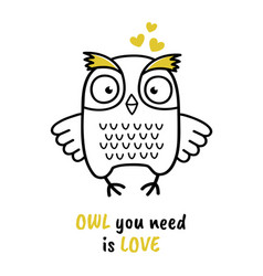 cute hand drawn owl with quote you need love vector image