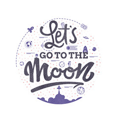 Let is go to the moon space travel lettering vector