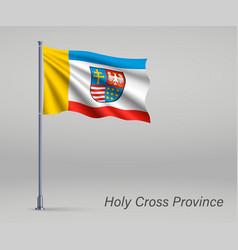 Waving flag holy cross voivodeship - province vector