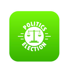 politics election icon green vector image