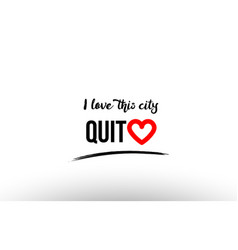Quito city name love heart visit tourism logo vector
