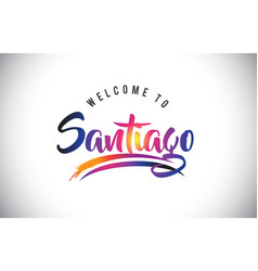 Santiago welcome to message in purple vibrant vector
