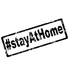 Stay at home rubber stamp isolated on white vector