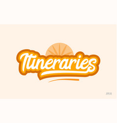 Itineraries orange color word text logo icon vector