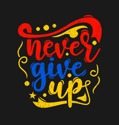 Never give up typography template vector