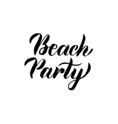 beach party handwritten lettering vector image vector image