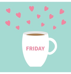 Friday offee cup mug with pink hearts Blue vector