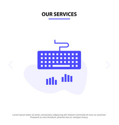 Our services keyboard interface type typing solid vector