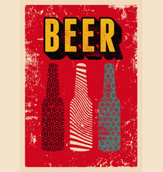 Beer bottles typographical vintage grunge poster vector