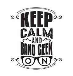 geek quote keep calm and band geek on vector image