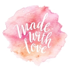 Made with love Watercolor lettering vector
