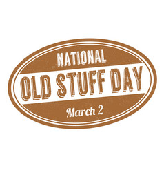 National old stuff day sign or stamp vector