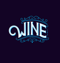 Wine hand written lettering logo label emblem vector