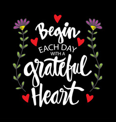 Begin each day with a grateful heart vector