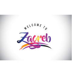 Zagreb welcome to message in purple vibrant vector